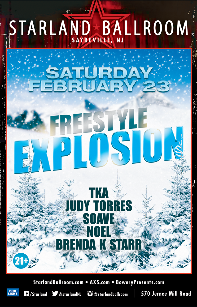 Freestyle Explosion, Saturday February 23rd at Starland Ballroom