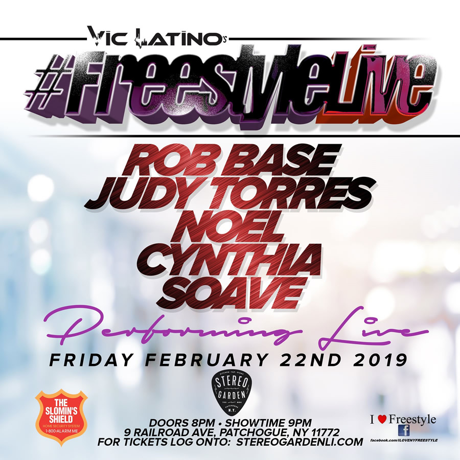Freestyle Live with Rob Base, Judy Torres, Noel, Cynthia, Soave on February 22nd at Stereo Garden